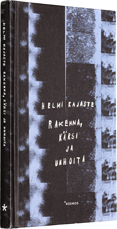 A cover of the book Rakenna, kärsi ja unhoita.