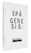 A cover of the book Epägenesis : Katalogi.