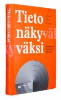 A cover of the book Tieto näkyväksi - Informaatiomuotoilun perusteet.