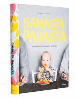 A cover of the book Samasta padasta - Huippuhyvää kotiruokaa vauvalle ja itsellesi.