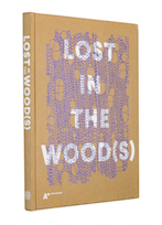 A cover of the book Lost in the Wood(s) - The New Biomateriality in Finland.
