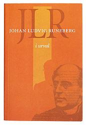 Kansi kirjasta JLR. Johan Ludvig Runeberg i urval.